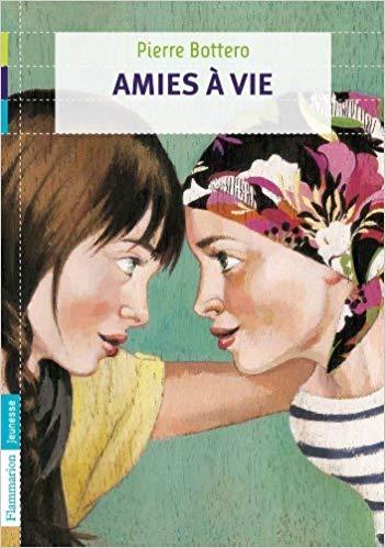 Image de couverture des éditions Flammarion 2011 de Amies à vie de Pierre Bottero