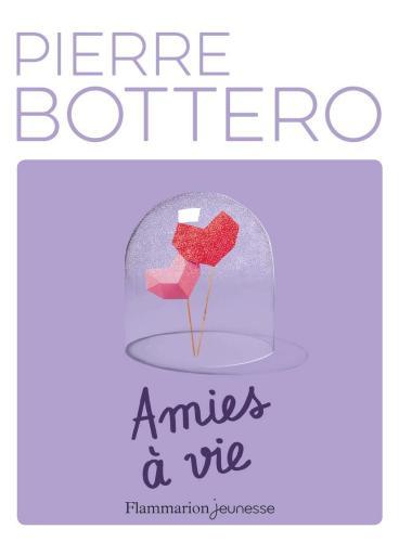 Image de Couverture Amies à Vie de Pierre Bottero (édition 2017 Flammarion)