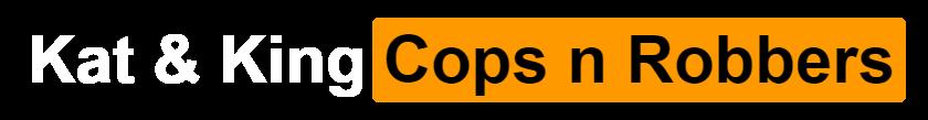 Kat & King Cops n Robbers