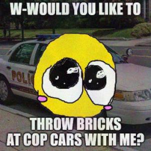 a picture of a cop car with the bright-eyed crying blushing 'cursed emoji' over it with impact text that says 'w-would you like to throw bricks at cop cars with me?'