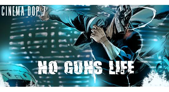 Cinéma DOP 7 : No Guns Life, dernier débat épisode  Cinema_DOP_7_No_Guns_Life