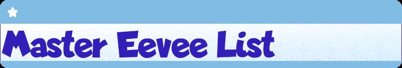 Master Eevee List