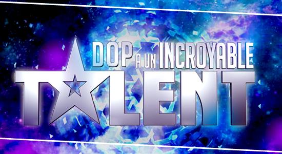 DOP A UN INCROYABLE T✰LENT DOP_a_un_incroyable_talent_topic