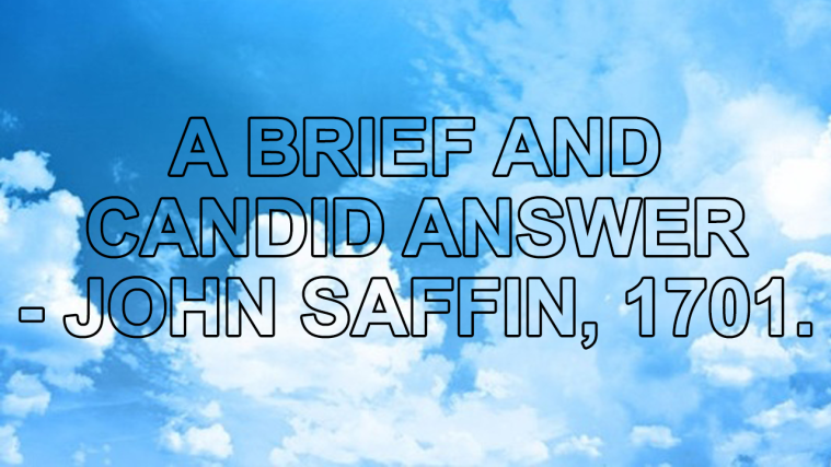 A Brief and Candid Answer – John Saffin, 1701.