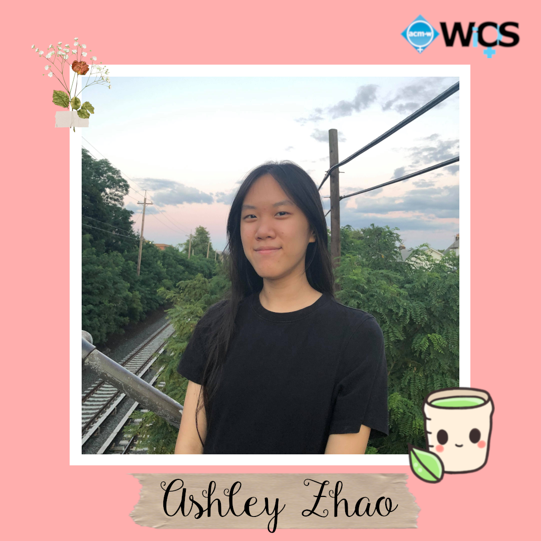 Ashley is a rising sophomore majoring in Computer Science! She's basic and is learning React and (trying to,,,) grind leetcode.          Ashley also likes green tea flavored anything and overanalyzing media.