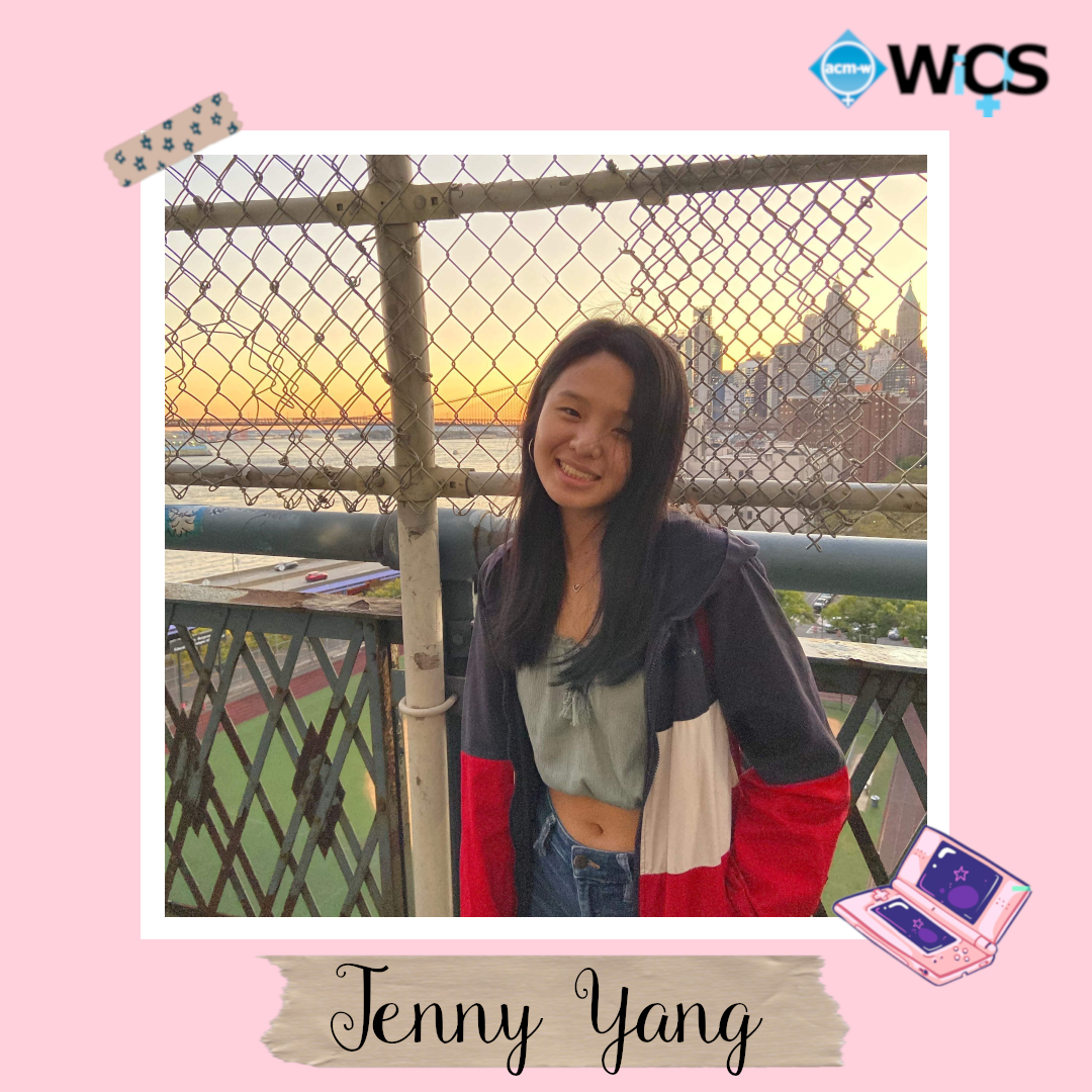 Jenny is a sophomore majoring in Computer Science and is especially interested in AI research.          She joined WiCS her freshman year when GBMs and events were virtual and is more than ecstatic to attend and host in person WiCS events this year!         When she has free time, Jenny enjoys reading philosophy books, playing video games, and solving HackerRank problems.          Her favorite programming language is Python and she is currently learning SQL.