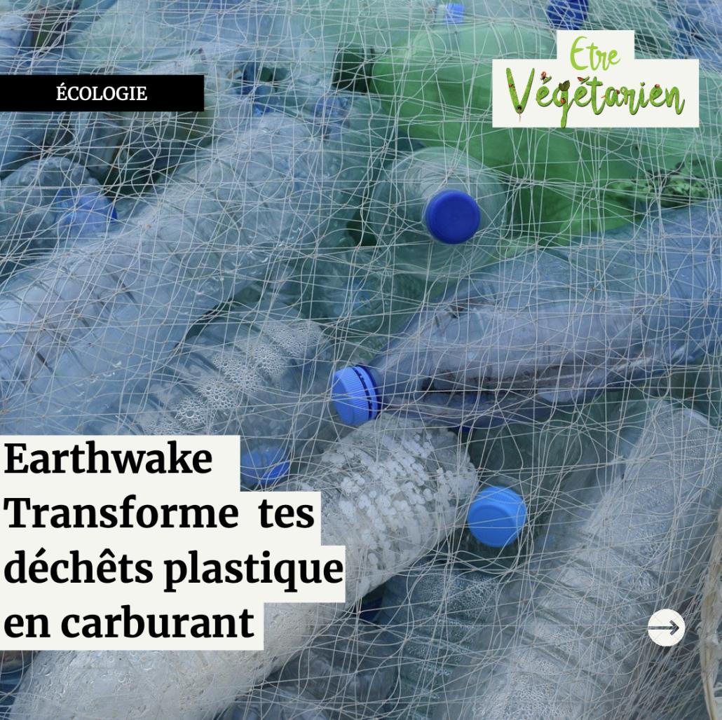 Du plastique en carburant grâce à Earthwake
