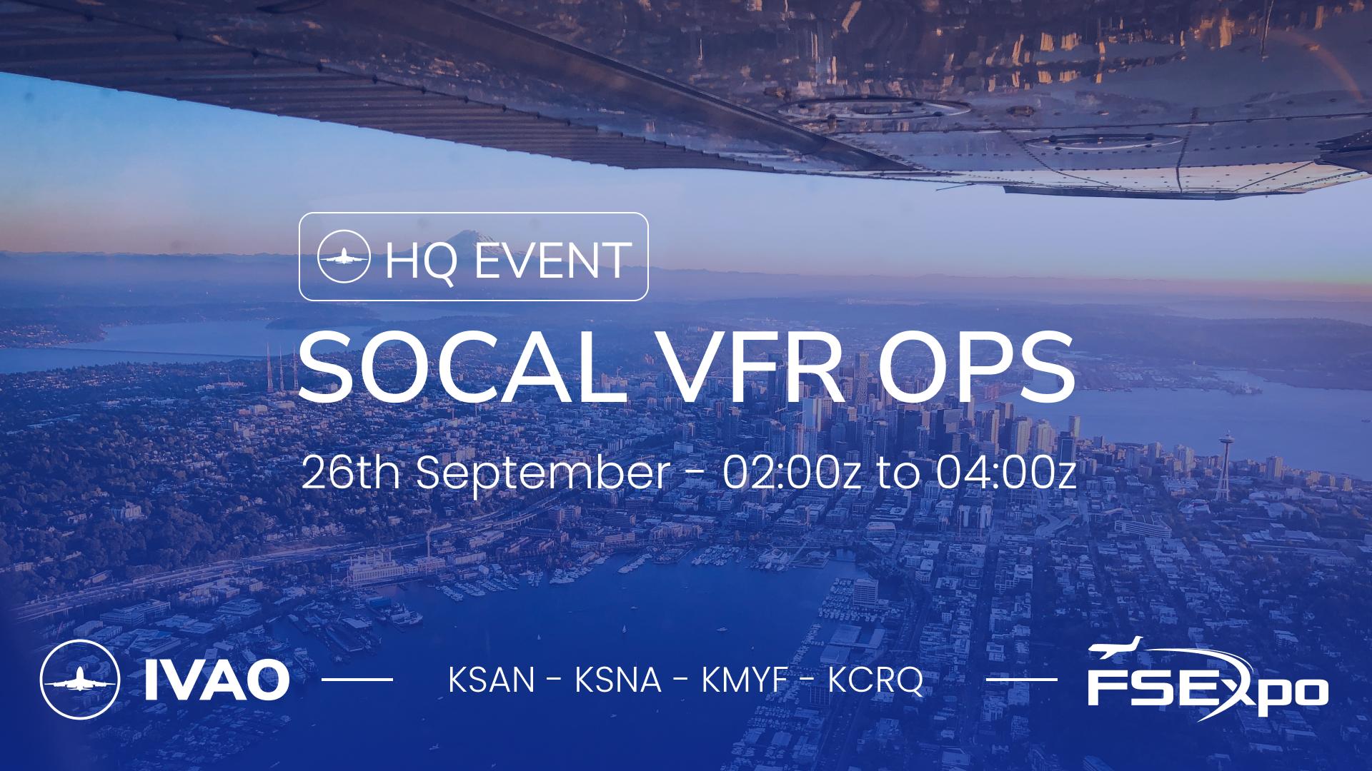 [26 SEP | 02z-04z] [HQ+XA] SoCal VFR Ops